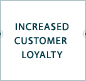 Increased Customer Loyalty